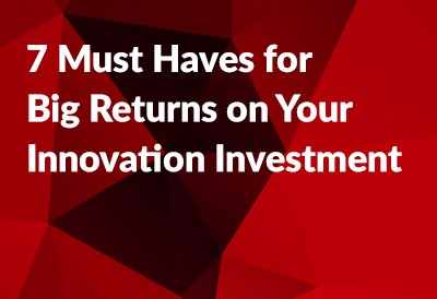 7 Must Haves for Big Returns on Your Investment