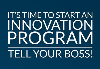 It's Time to Start an Innovation Program