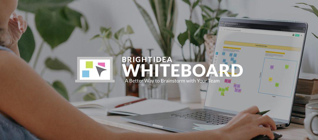 Introducing Brightidea Whiteboard – Fall Release 2021