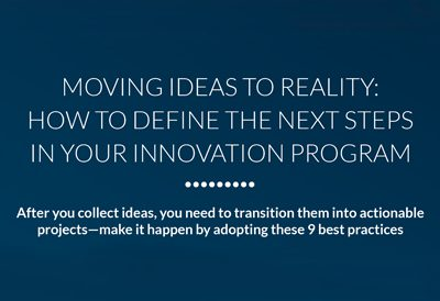 Moving Ideas to Reality in Your Innovation Program
